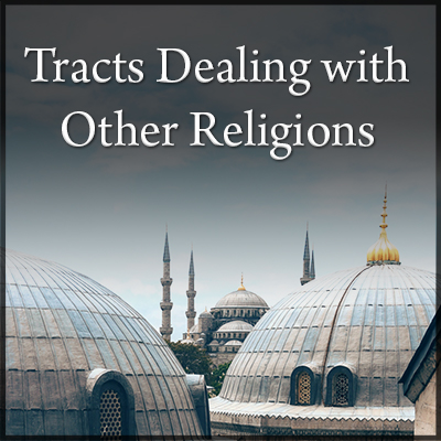Tracts Dealing With Other Religions